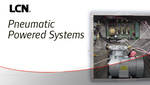 View the LCN Pneumatic Powered Systems product line.