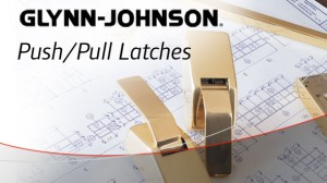 View Glynn-Johnson Push/Pull Latches