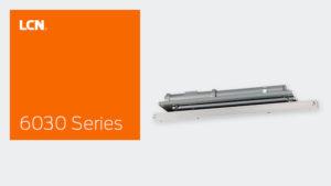 LCN 6030 Series Concealed Closer